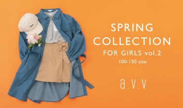 【a.v.v kids】SPRING COLLECTION vol.2