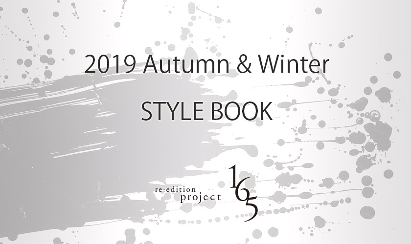 STYLE BOOK -2019 Autumn & Winter-【re:edition project 165】