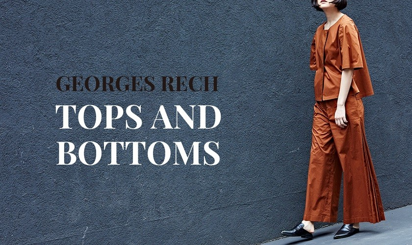【GEORGES RECH】TOPS AND BOTTOMS
