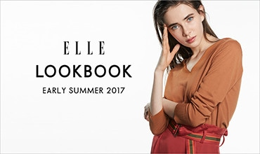 【ELLE】LOOKBOOK EARLY SUMMER 2017