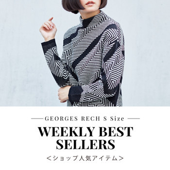 【GEORGES RECH S Size】WEEKLY BEST SELLERS