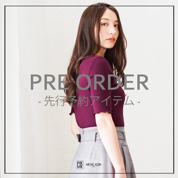 PRE ORDER -先行予約アイテム-
