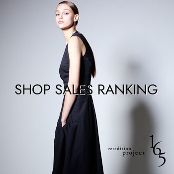 SHOP SALES RANKING【re:edition project 165】